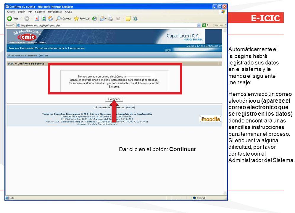 Automáticamente el la página habrá. registrado sus datos. en el sistema y le. manda el siguiente.