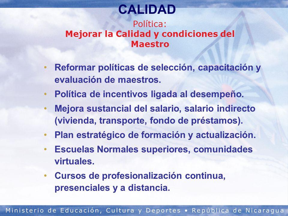 Política: Mejorar la Calidad y condiciones del Maestro