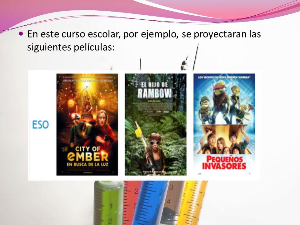 En este curso escolar, por ejemplo, se proyectaran las siguientes películas: