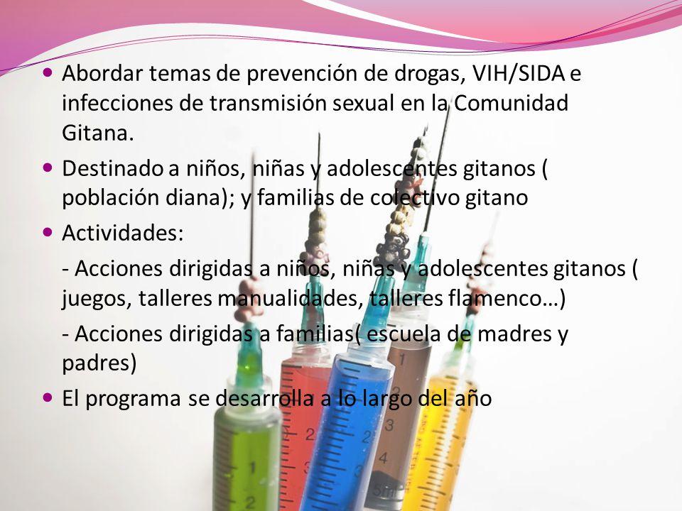 Abordar temas de prevención de drogas, VIH/SIDA e infecciones de transmisión sexual en la Comunidad Gitana.