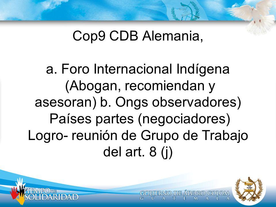 Cop9 CDB Alemania, a. Foro Internacional Indígena (Abogan, recomiendan y asesoran) b.