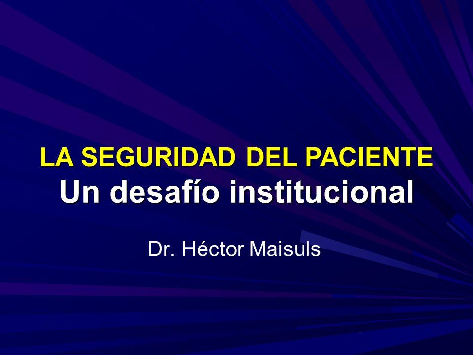 LA SEGURIDAD DEL PACIENTE Un desafío institucional