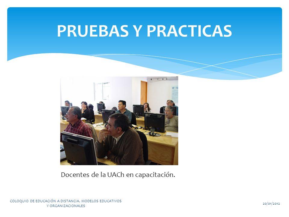 PRUEBAS Y PRACTICAS Docentes de la UACh en capacitación.