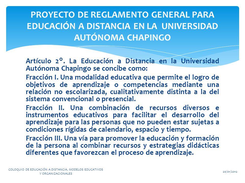 PROYECTO DE REGLAMENTO GENERAL PARA EDUCACIÓN A DISTANCIA EN LA UNIVERSIDAD AUTÓNOMA CHAPINGO