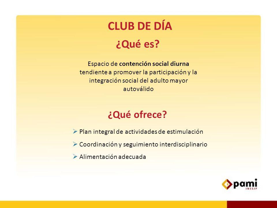 CLUB DE DÍA ¿Qué es ¿Qué ofrece
