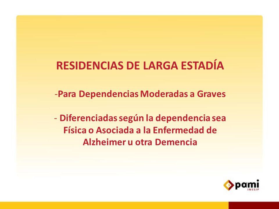 RESIDENCIAS DE LARGA ESTADÍA Para Dependencias Moderadas a Graves