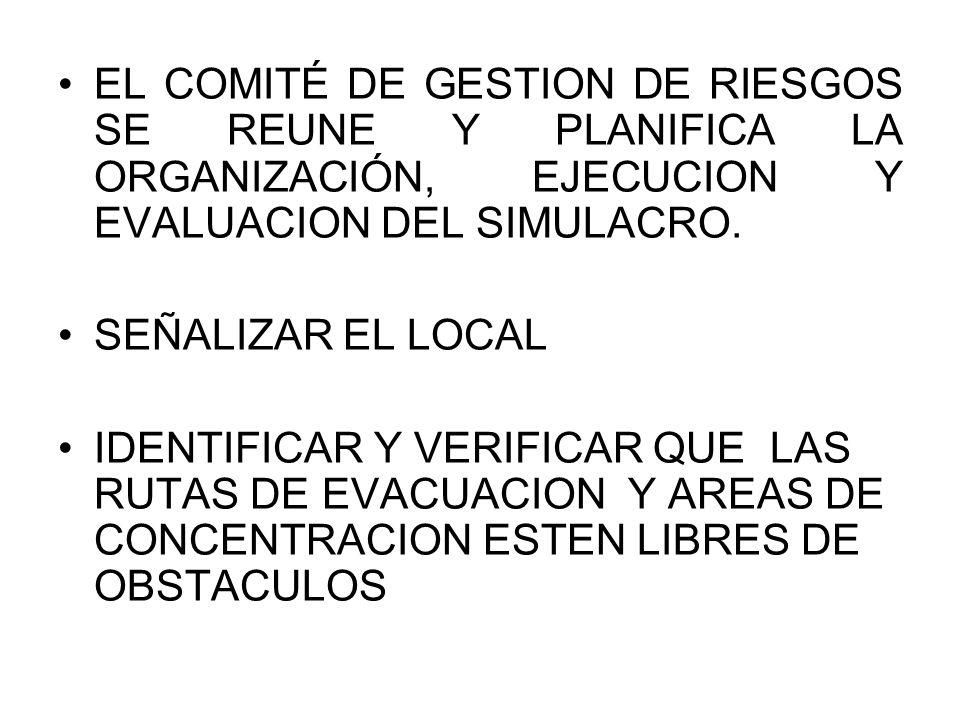 EL COMITÉ DE GESTION DE RIESGOS SE REUNE Y PLANIFICA LA ORGANIZACIÓN, EJECUCION Y EVALUACION DEL SIMULACRO.