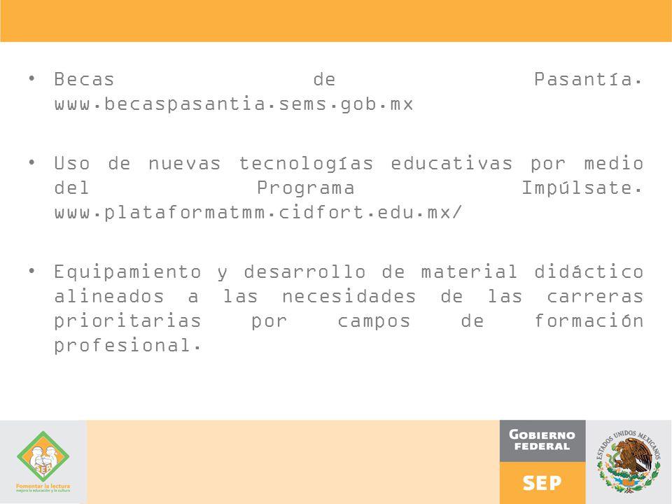 Becas de Pasantía. www.becaspasantia.sems.gob.mx