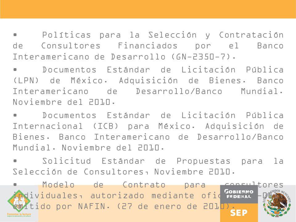• Políticas para la Selección y Contratación de Consultores Financiados por el Banco Interamericano de Desarrollo (GN-2350-7).