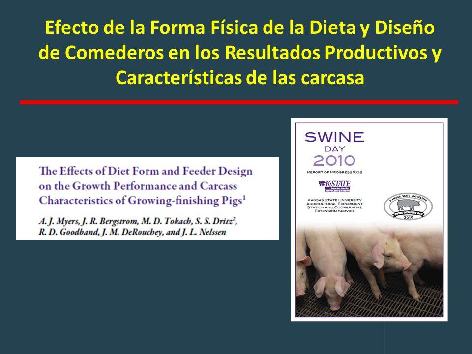 Efecto de la Forma Física de la Dieta y Diseño de Comederos en los Resultados Productivos y Características de las carcasa