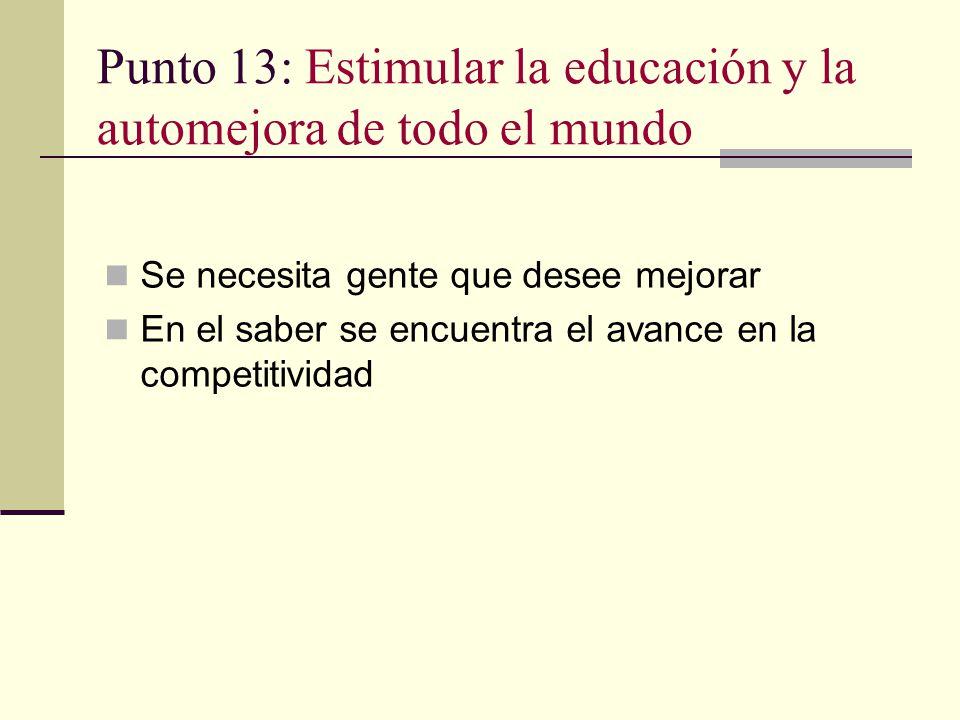 Punto 13: Estimular la educación y la automejora de todo el mundo