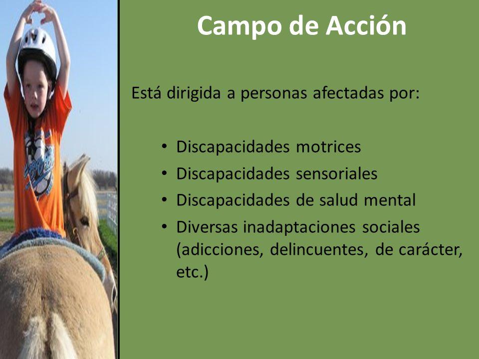 Campo de Acción Está dirigida a personas afectadas por: