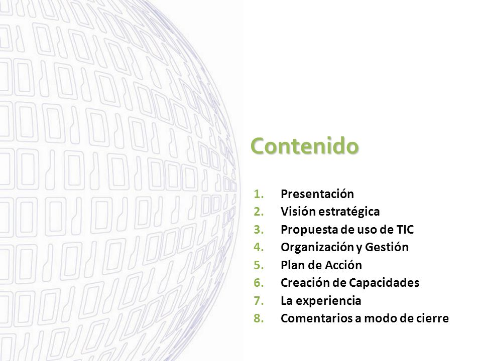Contenido Presentación Visión estratégica Propuesta de uso de TIC