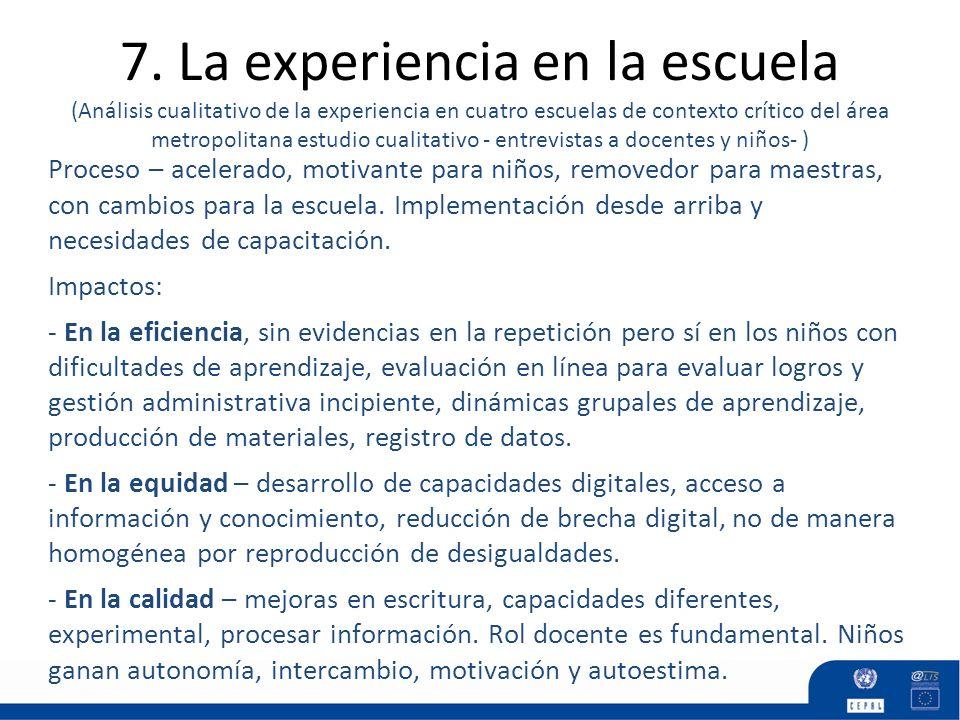 7. La experiencia en la escuela (Análisis cualitativo de la experiencia en cuatro escuelas de contexto crítico del área metropolitana estudio cualitativo - entrevistas a docentes y niños- )