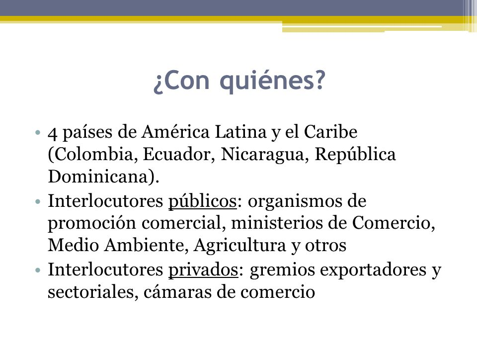 ¿Con quiénes 4 países de América Latina y el Caribe (Colombia, Ecuador, Nicaragua, República Dominicana).