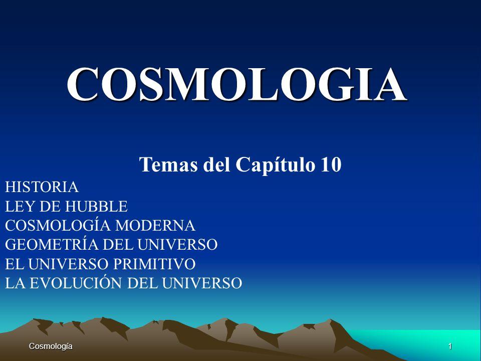 COSMOLOGIA Temas del Capítulo 10 HISTORIA LEY DE HUBBLE