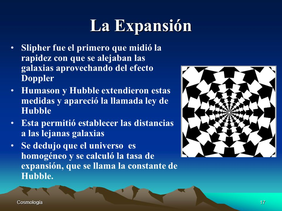 La ExpansiónSlipher fue el primero que midió la rapidez con que se alejaban las galaxias aprovechando del efecto Doppler.