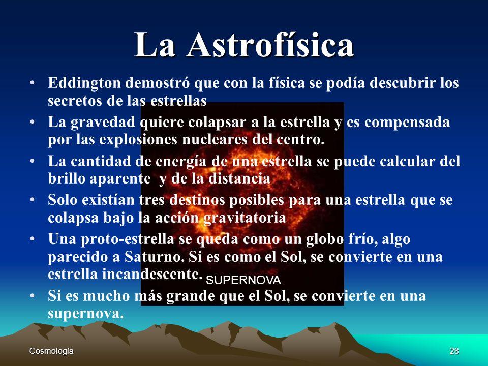 La AstrofísicaEddington demostró que con la física se podía descubrir los secretos de las estrellas.