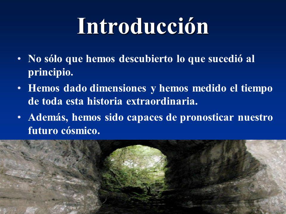 Introducción No sólo que hemos descubierto lo que sucedió al principio.