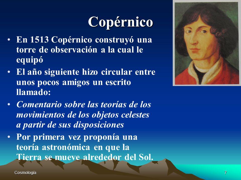 Copérnico En 1513 Copérnico construyó una torre de observación a la cual le equipó.