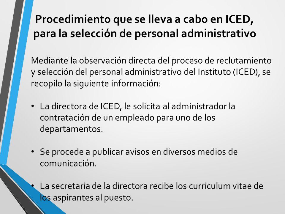 Procedimiento que se lleva a cabo en ICED, para la selección de personal administrativo