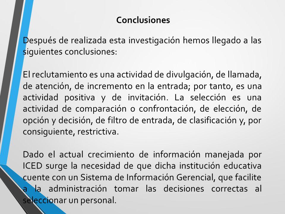 Conclusiones Después de realizada esta investigación hemos llegado a las siguientes conclusiones: