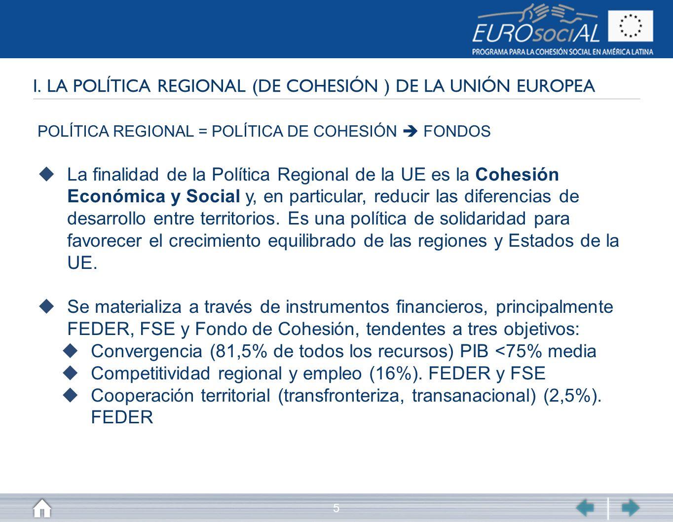 I. LA POLÍTICA REGIONAL (DE COHESIÓN ) DE LA UNIÓN EUROPEA