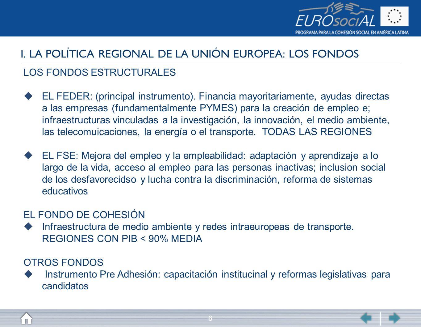 I. LA POLÍTICA REGIONAL DE LA UNIÓN EUROPEA: LOS FONDOS