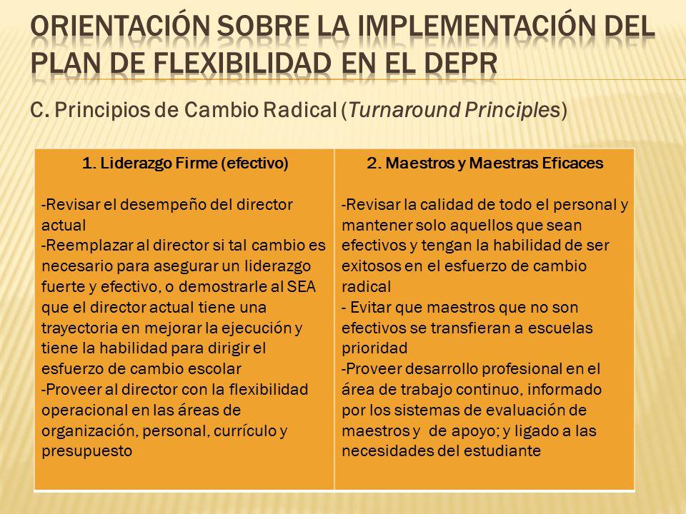 1. Liderazgo Firme (efectivo) 2. Maestros y Maestras Eficaces