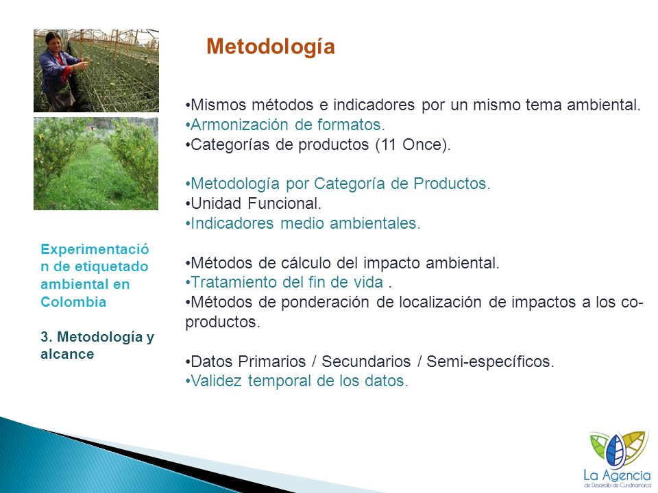 Metodología Mismos métodos e indicadores por un mismo tema ambiental.