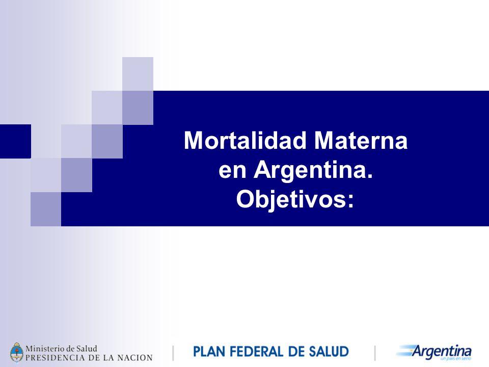 Mortalidad Materna en Argentina. Objetivos: