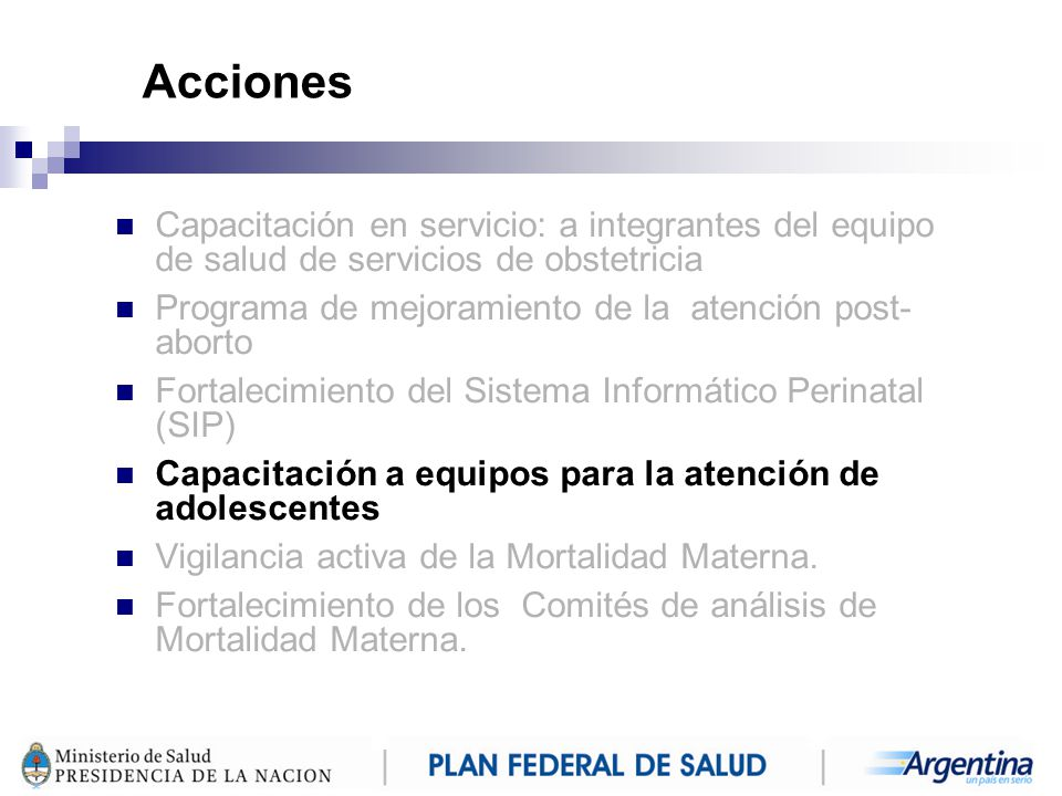 Acciones Capacitación en servicio: a integrantes del equipo de salud de servicios de obstetricia.