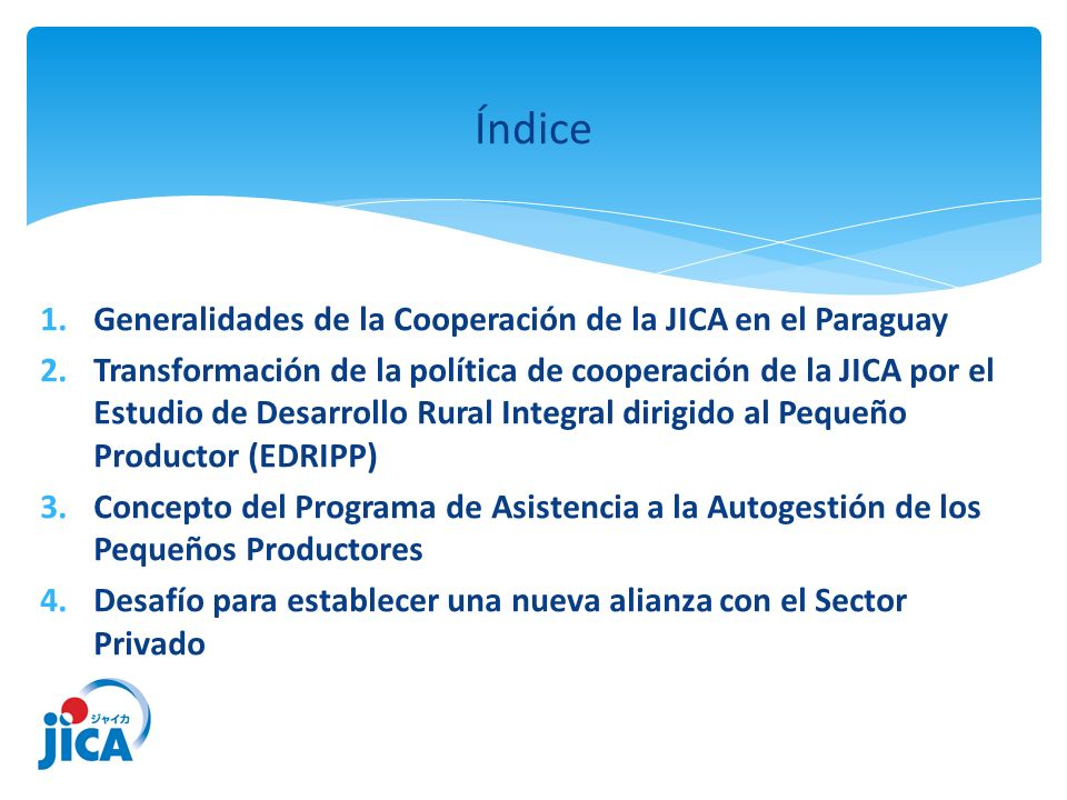 Índice Generalidades de la Cooperación de la JICA en el Paraguay