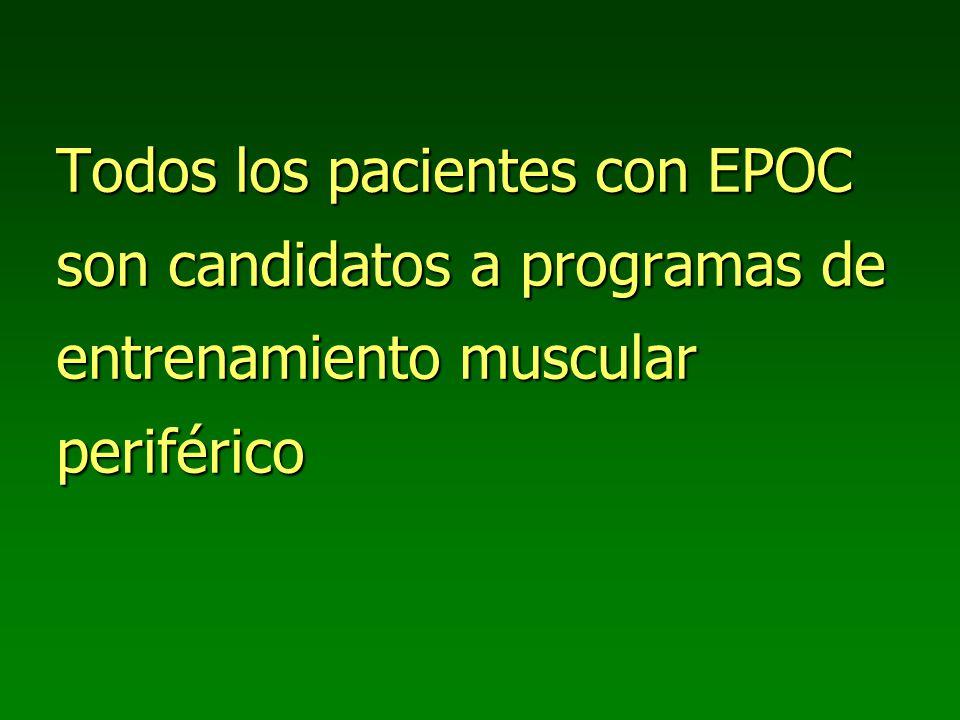 Todos los pacientes con EPOC son candidatos a programas de entrenamiento muscular periférico