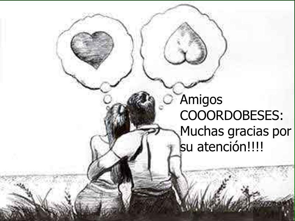 Amigos COOORDOBESES: Muchas gracias por su atención!!!!