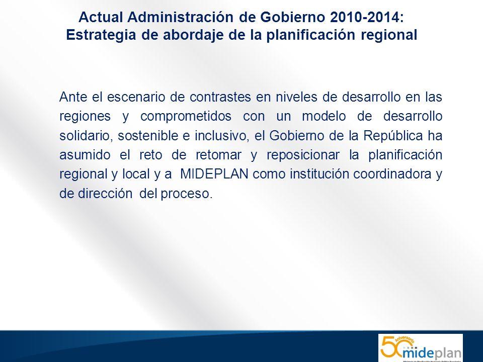 Actual Administración de Gobierno 2010-2014: Estrategia de abordaje de la planificación regional