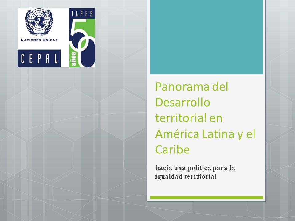 Panorama del Desarrollo territorial en América Latina y el Caribe