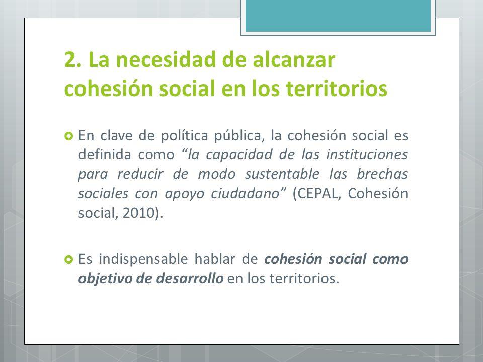 2. La necesidad de alcanzar cohesión social en los territorios