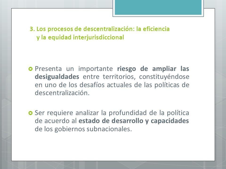 3. Los procesos de descentralización: la eficiencia y la equidad interjurisdiccional