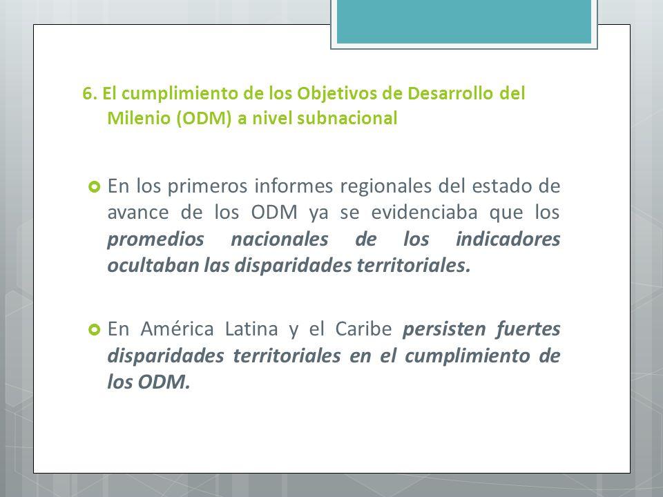 6. El cumplimiento de los Objetivos de Desarrollo del Milenio (ODM) a nivel subnacional
