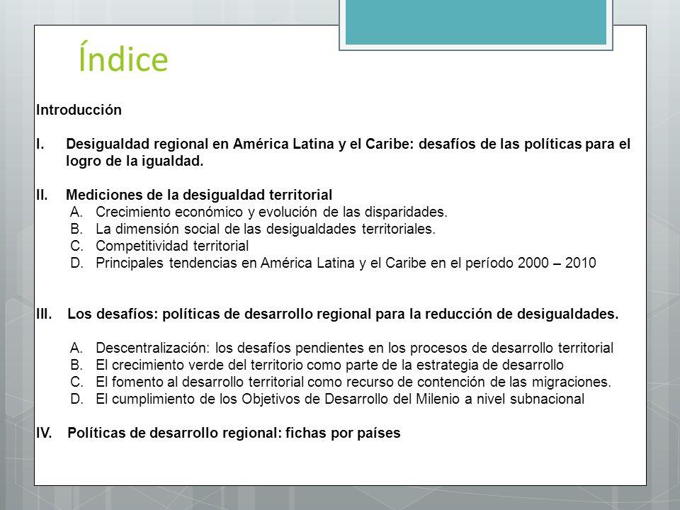 Índice Introducción. Desigualdad regional en América Latina y el Caribe: desafíos de las políticas para el logro de la igualdad.