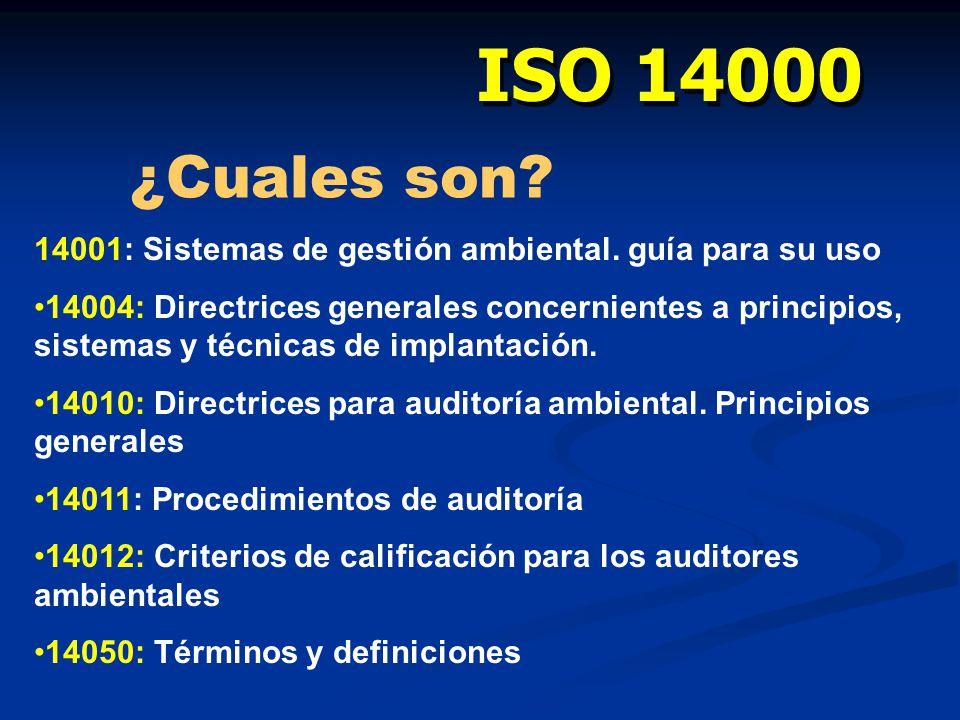 ISO 14000 ¿Cuales son 14001: Sistemas de gestión ambiental. guía para su uso.