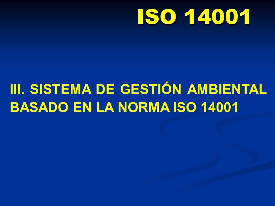 ISO 14001 III. SISTEMA DE GESTIÓN AMBIENTAL BASADO EN LA NORMA ISO 14001