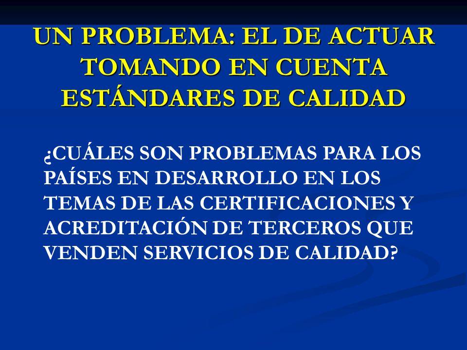 UN PROBLEMA: EL DE ACTUAR TOMANDO EN CUENTA ESTÁNDARES DE CALIDAD
