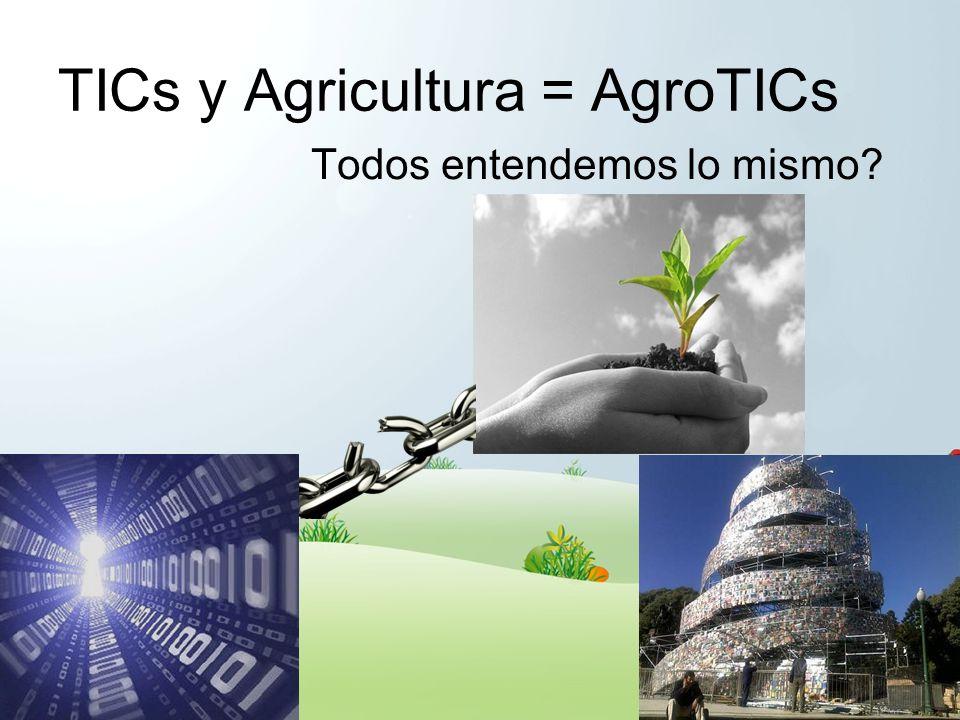 TICs y Agricultura = AgroTICs