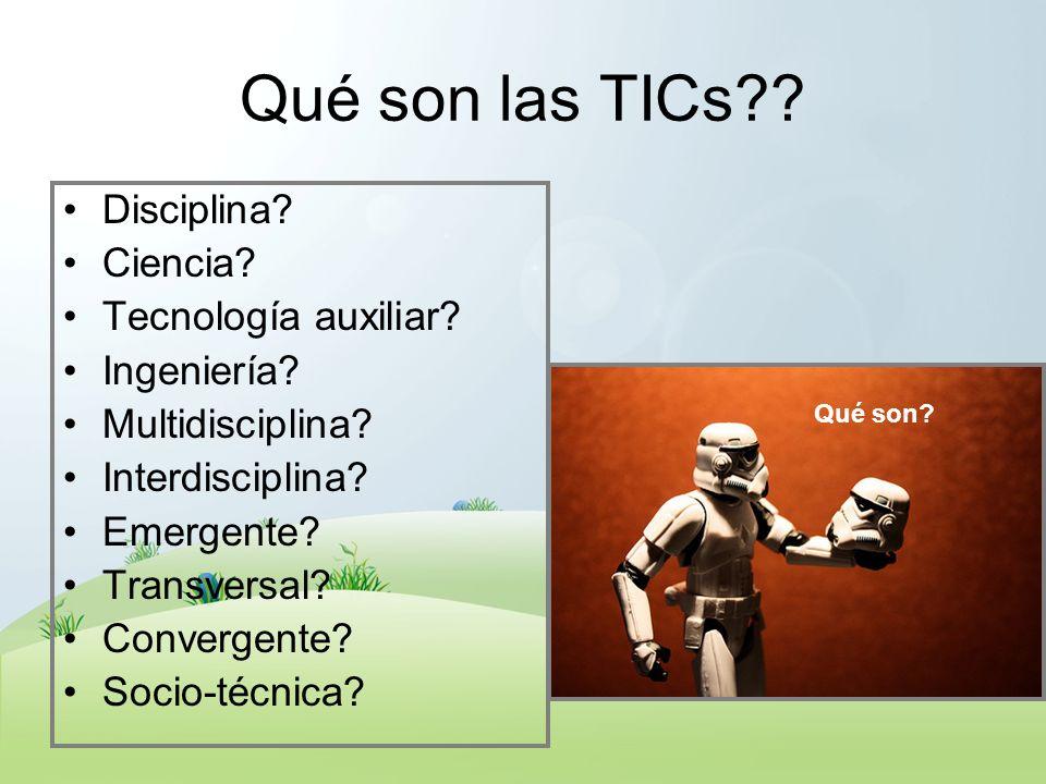 Qué son las TICs Disciplina Ciencia Tecnología auxiliar