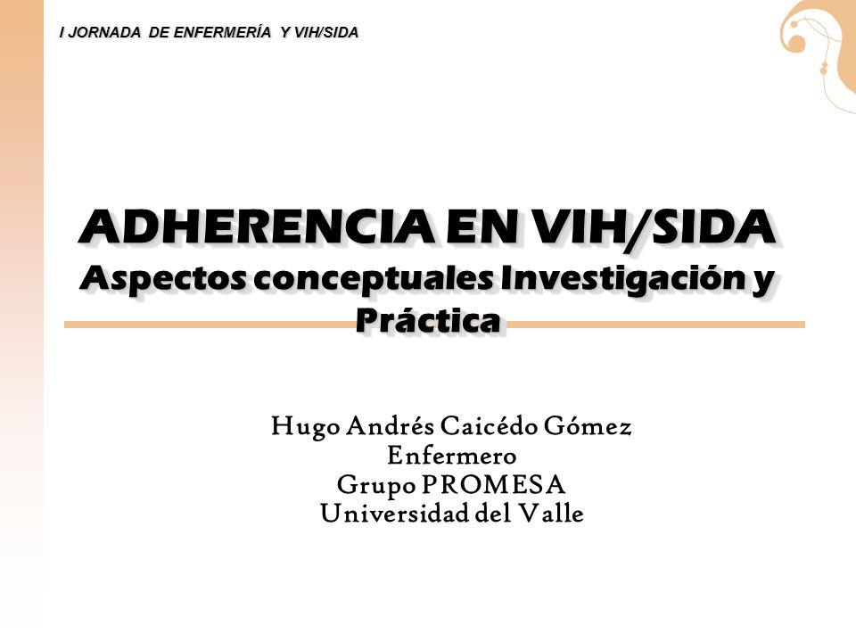 ADHERENCIA EN VIH/SIDA Aspectos conceptuales Investigación y Práctica