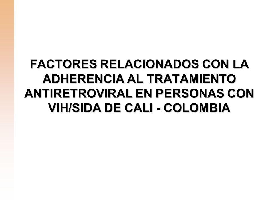 FACTORES RELACIONADOS CON LA ADHERENCIA AL TRATAMIENTO ANTIRETROVIRAL EN PERSONAS CON VIH/SIDA DE CALI - COLOMBIA