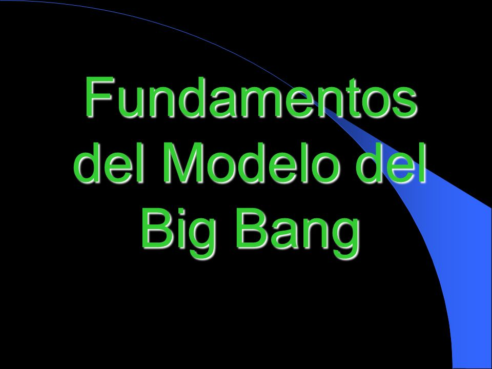 Fundamentos del Modelo del Big Bang