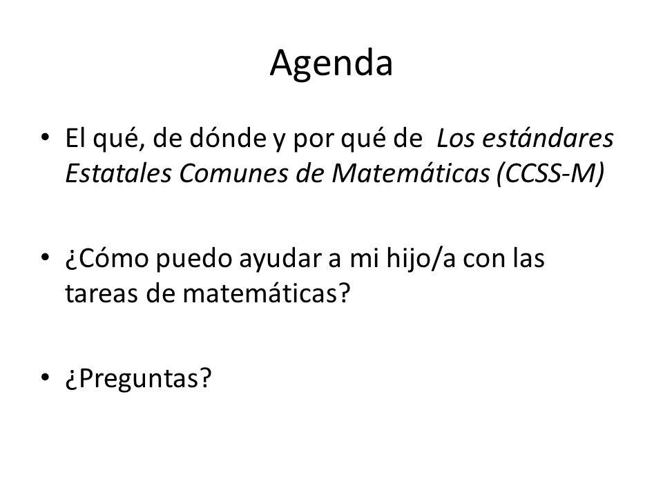 Agenda El qué, de dónde y por qué de Los estándares Estatales Comunes de Matemáticas (CCSS-M)